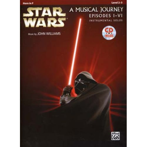 ALFRED PUBLISHING STAR WARS MUSICAL JOURNEY EPISODES I - VI HORN IN F + CD