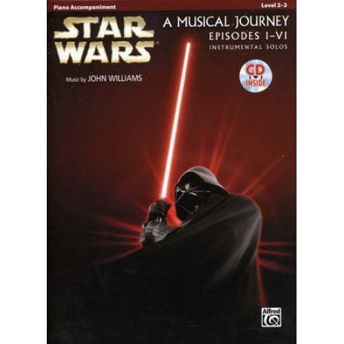 ALFRED PUBLISHING STAR WARS MUSICAL JOURNEY EPISODES I - VI PIANO ACC. + CD