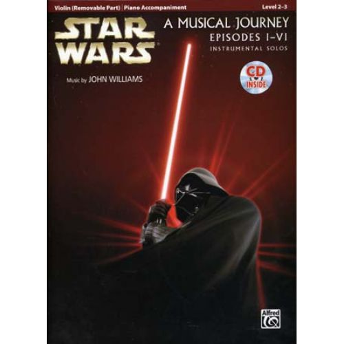 ALFRED PUBLISHING STAR WARS MUSICAL JOURNEY EPISODES I - VI VIOLIN/PIANO ACC. + CD
