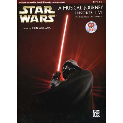 ALFRED PUBLISHING STAR WARS MUSICAL JOURNEY EPISODES I - VI CELLO/PIANO ACC. + CD