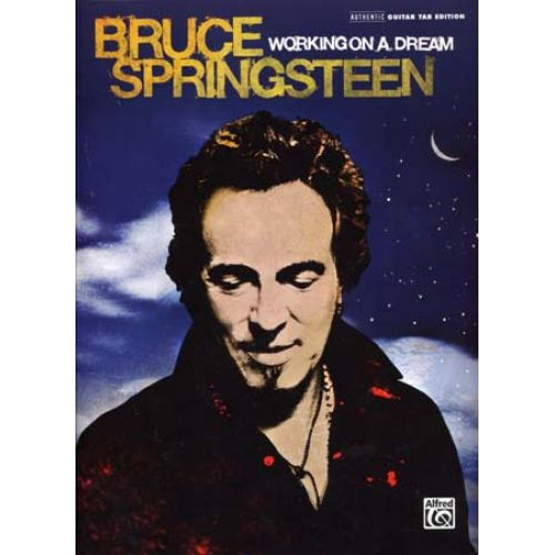 ALFRED PUBLISHING SPRINGSTEEN BRUCE - WORKING ON A DREAM - GUITAR TAB