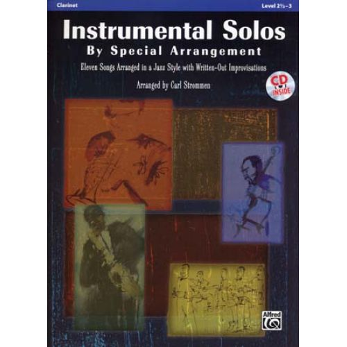 ALFRED PUBLISHING STROMMEN CARL - INSTRUMENTAL SOLOS BY SPECIAL ARRANGEMENT + CD - CLARINET