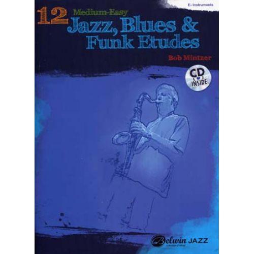 ALFRED PUBLISHING MINTZER BOB - 12 MEDIUM-EASY JAZZ, BLUES & FUNK ETUDES + CD - Eb INSTRUMENTS