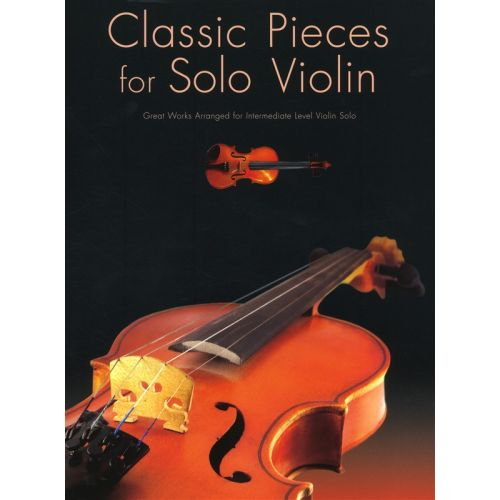 WISE PUBLICATIONS CLASSIC PIECES FOR FOR SOLO - VIOLIN