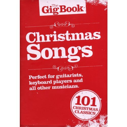 WISE PUBLICATIONS THE GIGBOOK CHRISTMAS SONGS MELODY/LYRICS/CHORDS - MELODY LINE, LYRICS AND CHORDS