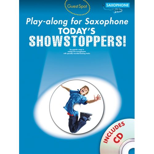 WISE PUBLICATIONS GUEST SPOT TODAY'S SHOWSTOPPERS ALTO SAXOPHONE + CD - ALTO SAXOPHONE