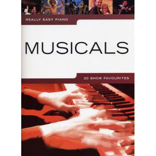 WISE PUBLICATIONS REALLY EASY PIANO - MUSICALS - 20 SHOW FAVOURITES - PIANO