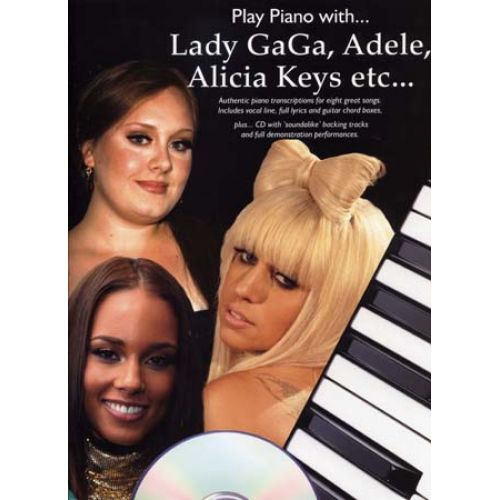 WISE PUBLICATIONS PLAY PIANO WITH LADY GAGA, ADELE, ALICIA KEYS + CD - PIANO