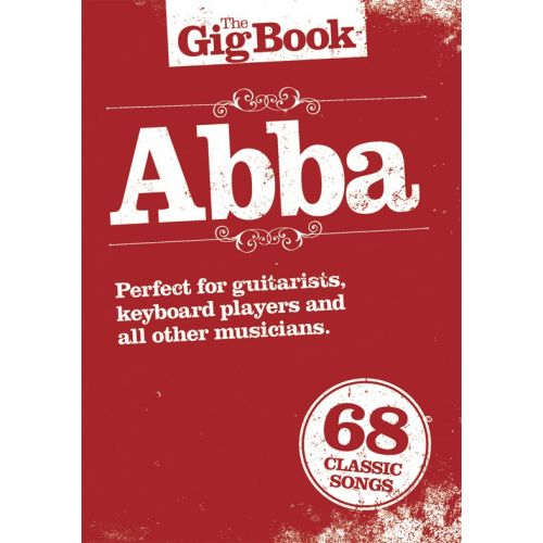 WISE PUBLICATIONS ABBA - THE GIG- ABBA - MELODY LINE, LYRICS AND CHORDS