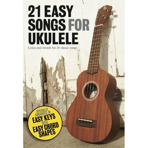WISE PUBLICATIONS 21 EASY SONGS FOR UKULELE - UKULELE