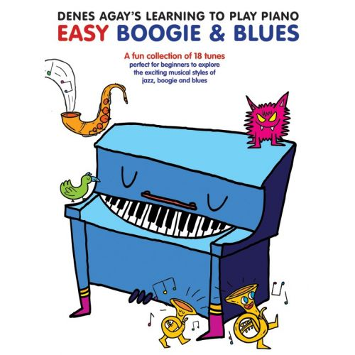 WISE PUBLICATIONS DENES AGAY - DENES AGAY'S LEARNING TO PLAY PIANO - BOOGIE  AND BLUES - PIANO SOLO