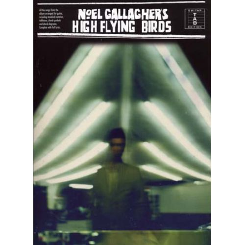 WISE PUBLICATIONS NOEL GALLAGHER'S HIGH FLYING BIRDS - TAB