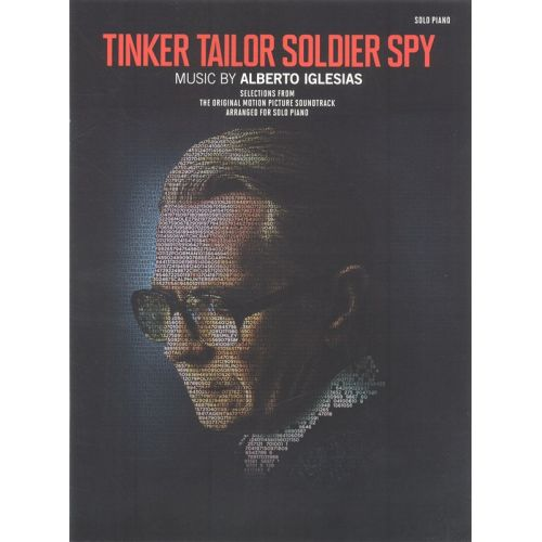 WISE PUBLICATIONS ALBERTO IGLESIAS - TINKER TAILOR SOLDIER SPY SELECTIONS - PIANO SOLO