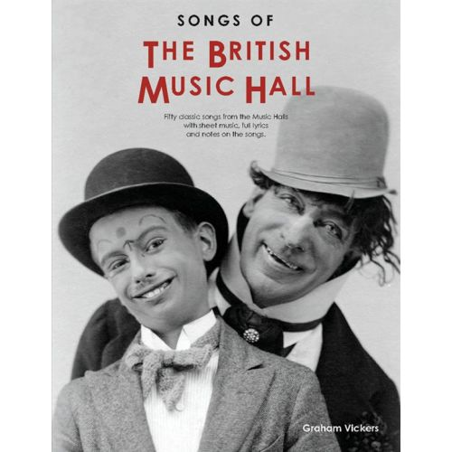 WISE PUBLICATIONS GRAHAM VICKERS - SONGS OF THE BRITISH MUSIC HALL - MELODY LINE, LYRICS AND CHORDS
