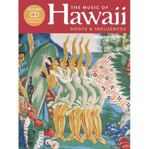 WISE PUBLICATIONS THE MUSIC OF HAWAII - ROOTS AND INFLUENCES - MELODY LINE, LYRICS AND CHORDS