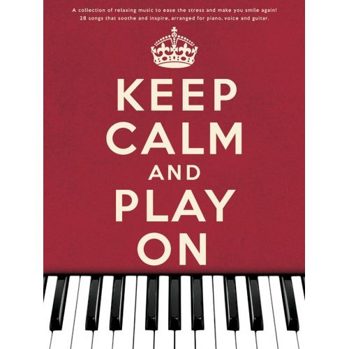 WISE PUBLICATIONS KEEP CALM AND PLAY ON SONGBOOK - PVG