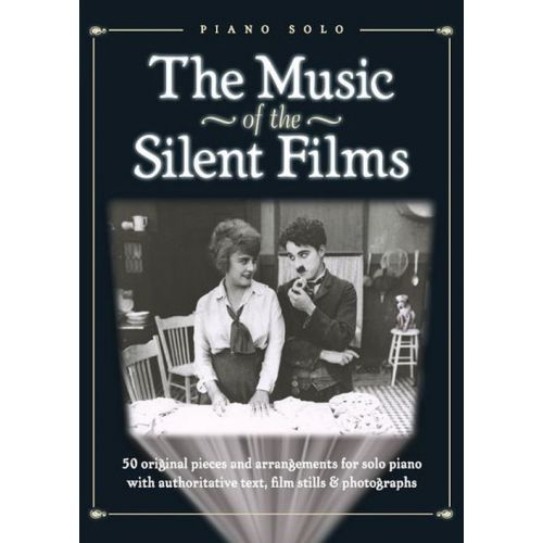 WISE PUBLICATIONS THE MUSIC OF THE SILENT FILMS - PIANO SOLO
