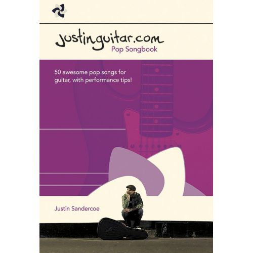 WISE PUBLICATIONS JUSTIN SANDERCOE - JUSTINGUITAR.COM POP SONGBOOK - GUITAR TAB