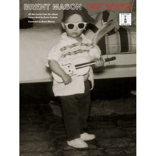 WISE PUBLICATIONS BRENT MASON - HOT WIRED - GUITAR TAB