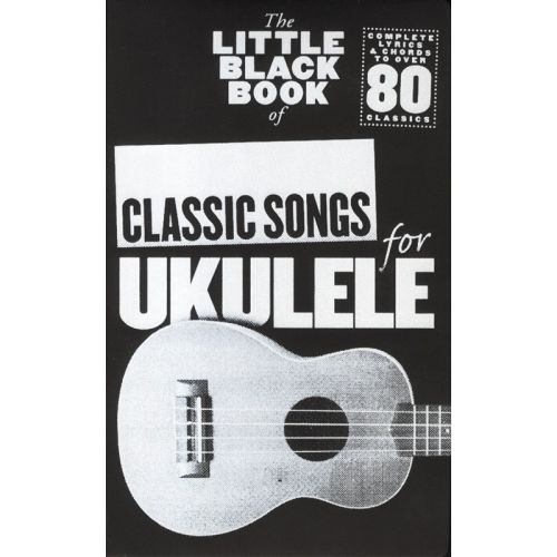 WISE PUBLICATIONS THE LITTLE BLACK BOOK OF CLASSIC SONGS FOR UKULELE