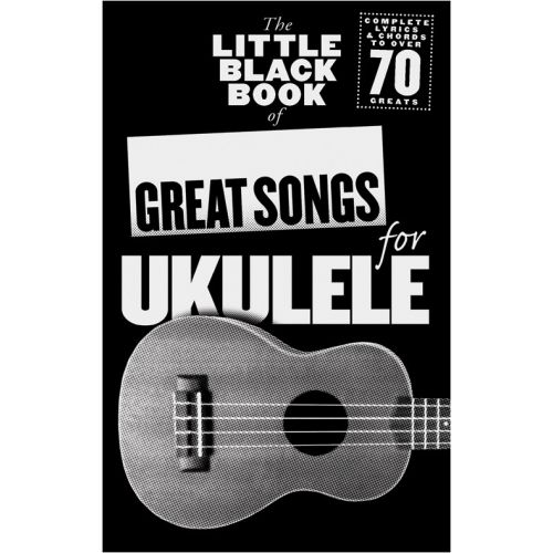 WISE PUBLICATIONS THE LITTLE BLACK BOOK OF GREAT SONGS FOR UKULELE