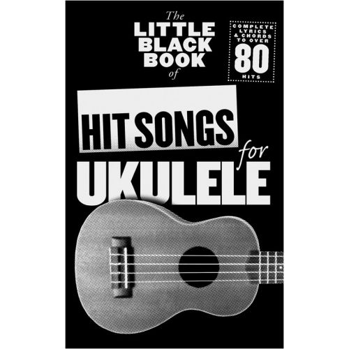 WISE PUBLICATIONS THE LITTLE BLACK BOOK OF HIT SONGS FOR UKULELE