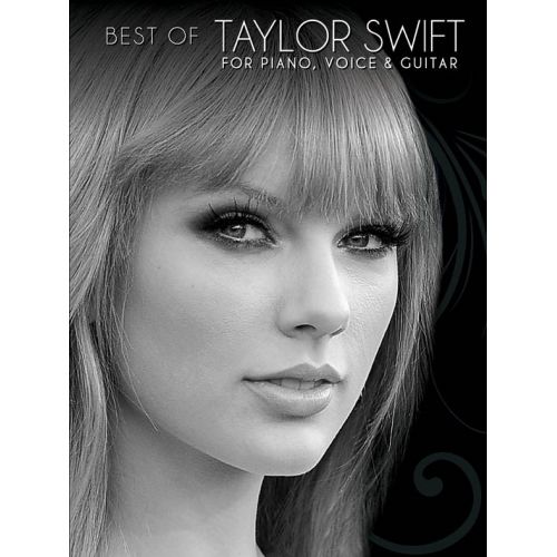 WISE PUBLICATIONS TAYLOR SWIFT - BEST OF TAYLOR SWIFT FOR PIANO, VOICE AND GUITAR - PVG
