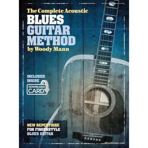 WISE PUBLICATIONS WOODY MANN - THE COMPLETE ACOUSTIC BLUES GUITAR METHOD