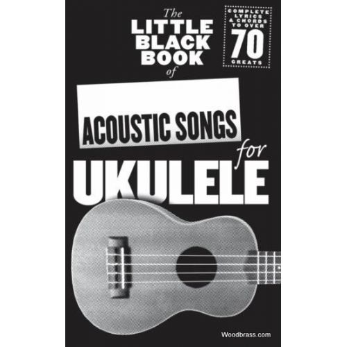 WISE PUBLICATIONS THE LITTLE BLACK BOOK OF ACOUSTIC SONGS FOR UKULELE
