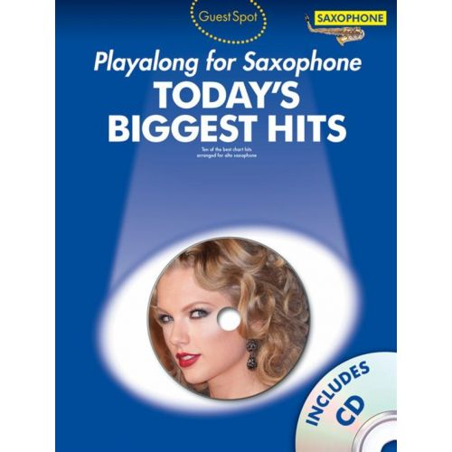 WISE PUBLICATIONS GUEST SPOT TODAY'S BIGGEST HITS + CD - ALTO SAXOPHONE