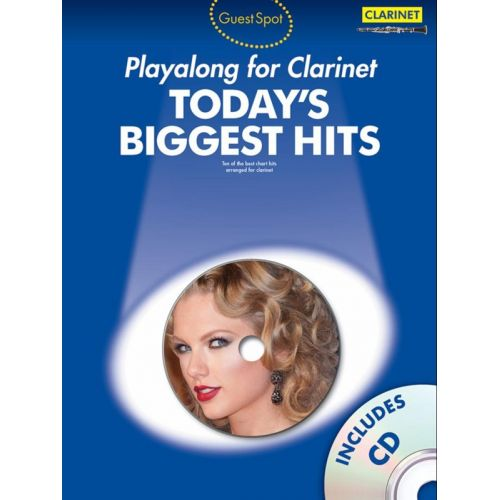 WISE PUBLICATIONS GUEST SPOT - TODAY'S BIGGEST HITS + CD - CLARINET