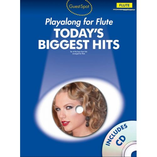 WISE PUBLICATIONS GUEST SPOT - TODAY'S BIGGEST HITS + CD - FLUTE