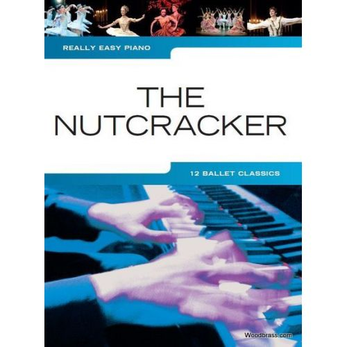 WISE PUBLICATIONS REALLY EASY PIANO - THE NUTCRACKER