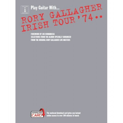 WISE PUBLICATIONS PLAY GUITAR WITH... RORY GALLAGHER - IRISH TOUR '74 GUITAR TAB