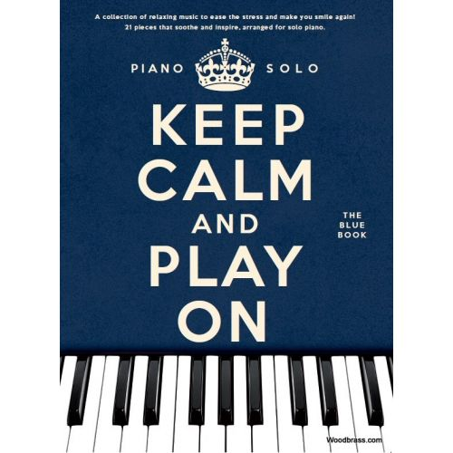 WISE PUBLICATIONS KEEP CALM AND PLAY ON - THE BLUE BOOK - PIANO