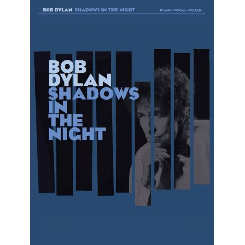 WISE PUBLICATIONS BOB DYLAN - SHADOWS IN THE NIGHT - PVG