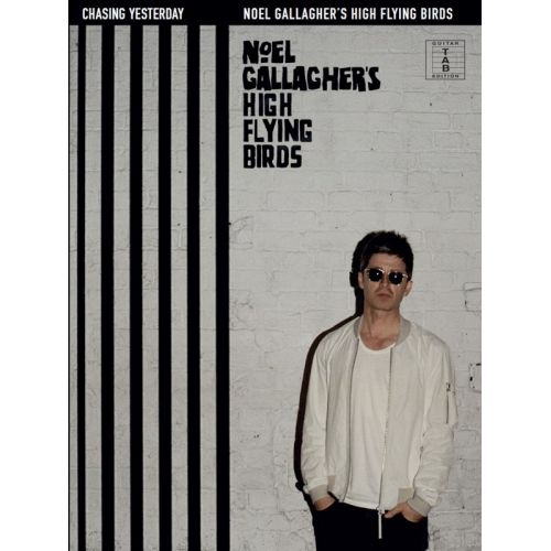 WISE PUBLICATIONS NOEL GALLAGHER'S HIGH FLYING BIRDS - CHASING YESTERDAY - TAB