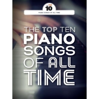 WISE PUBLICATIONS THE TOP TEN PIANO SONGS OF ALL TIME