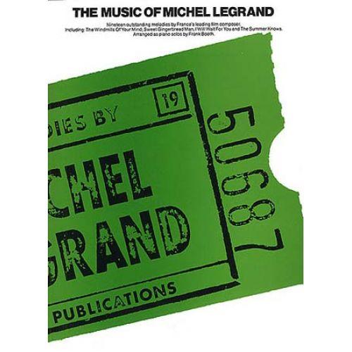 WISE PUBLICATIONS LEGRAND MICHEL - THE MUSIC OF MICHEL LEGRAND