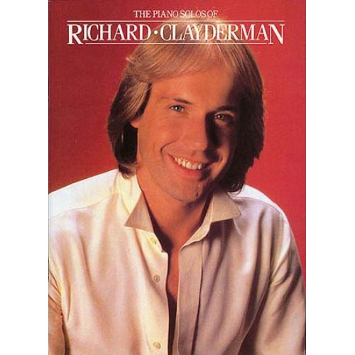 MUSIC SALES THE PIANO SOLOS OF RICHARD CLAYDERMAN - PIANO SOLO AND GUITAR