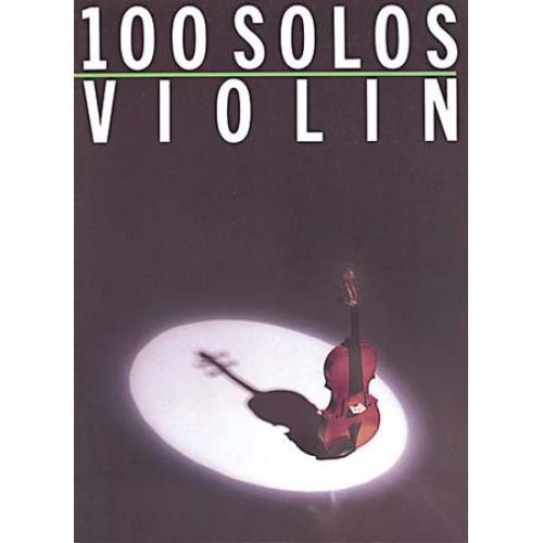 WISE PUBLICATIONS 100 SOLOS - VIOLIN
