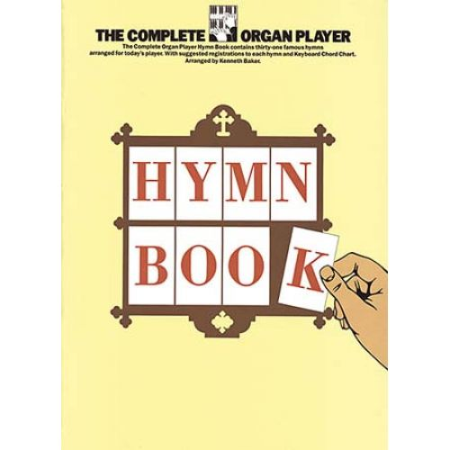 MUSIC SALES THE COMPLETE ORGAN PLAYER HYMN BOOK ORGAN - LYRICS AND CHORDS