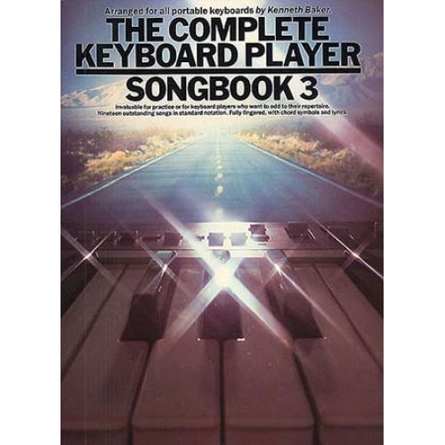 MUSIC SALES BAKER KENNETH - COMPLETE KEYBOARD PLAYER SONGBOOK - 3 - MELODY LINE, LYRICS AND CHORDS