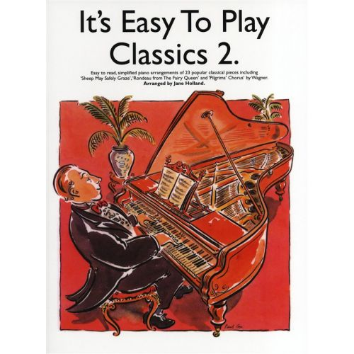 MUSIC SALES IT'S EAST TO PLAY CLASSICS, 2 - PIANO SOLO AND GUITAR