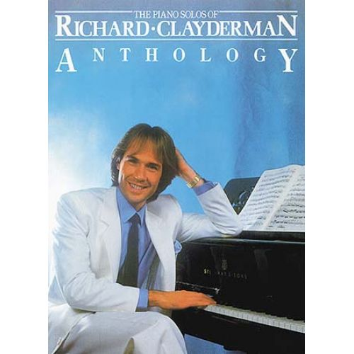 MUSIC SALES THE PIANO SOLOS OF RICHARD CLAYDERMAN - ANTHOLOGY - PIANO SOLO AND GUITAR
