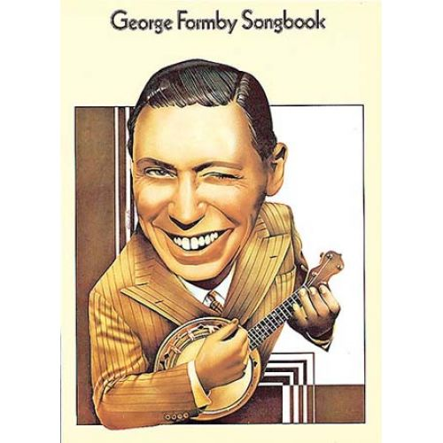 MUSIC SALES THE GEORGE FORMBY SONGBOOK - PVG