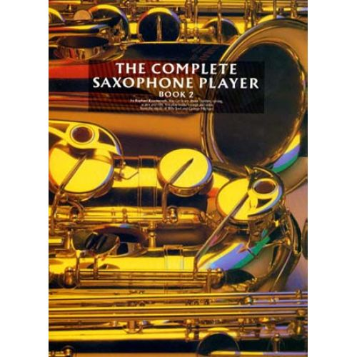 MUSIC SALES THE COMPLETE SAXOPHONE PLAYER BOOK 2 - ALTO SAXOPHONE