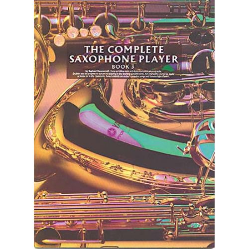 MUSIC SALES THE COMPLETE SAXOPHONE PLAYER BOOK 3 SAX- SAXOPHONE