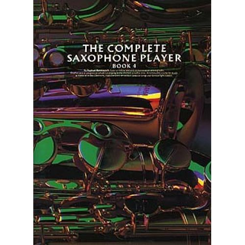 MUSIC SALES THE COMPLETE SAXOPHONE PLAYER BOOK 4 SAX- SAXOPHONE