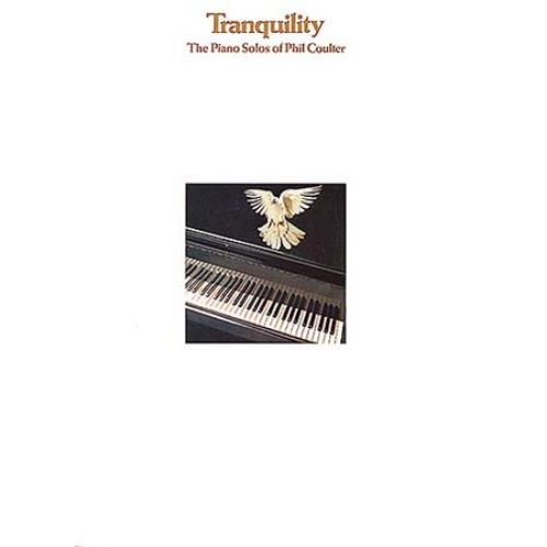 MUSIC SALES COULTER PHIL TRANQUILITY THE PIANO SOLOS OF - PIANO SOLO AND GUITAR